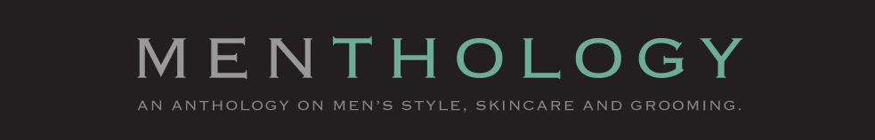 MENTHOLOGY - An Anthology on Men&#39;s Style, Skincare and Grooming