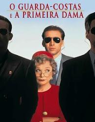 Baixar Filme O Guarda-Costas e a Primeira Dama (Dual Audio)