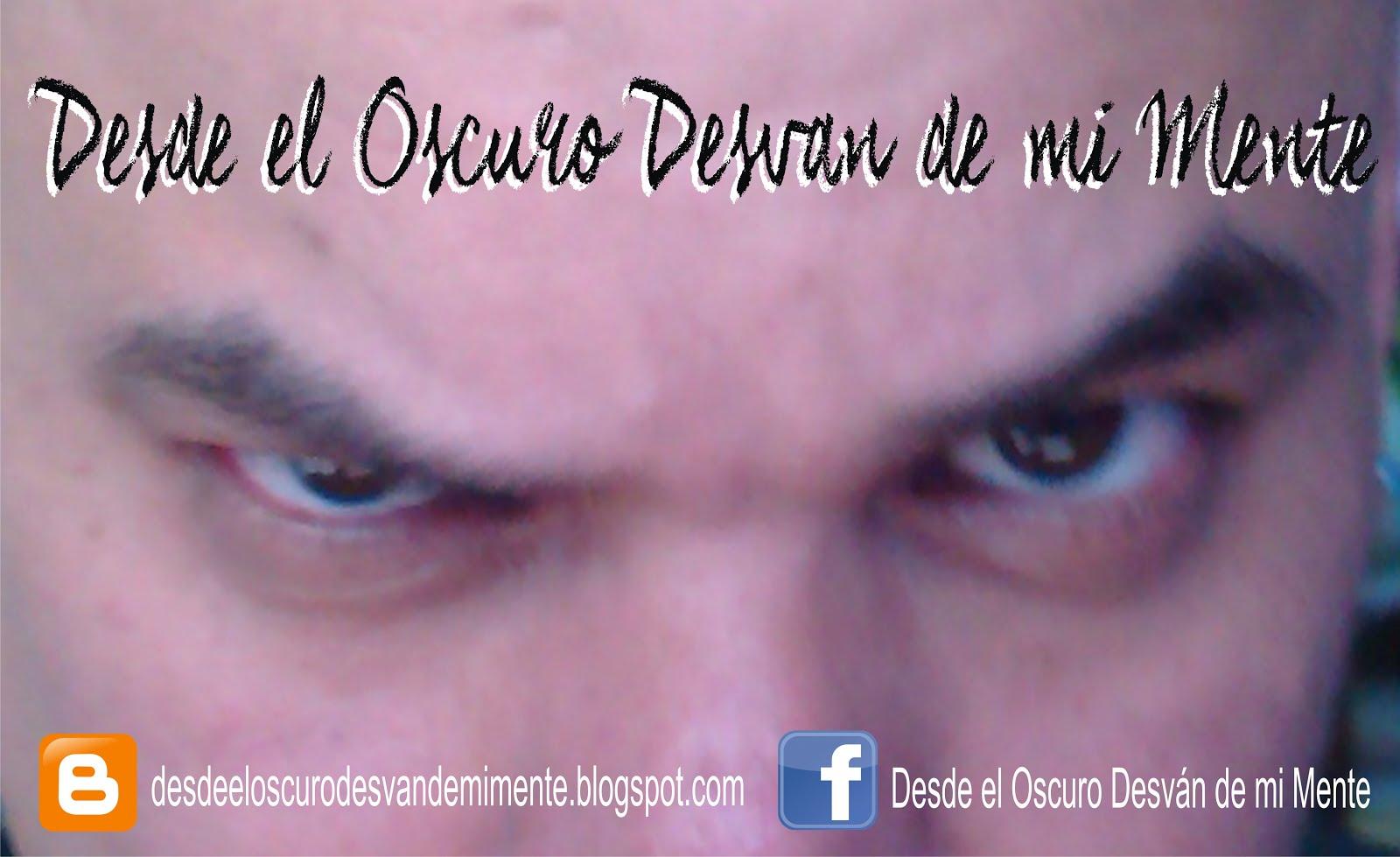 Blog Desde el Oscuro Desván de mi Mente