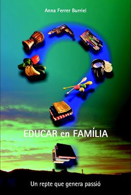 Un llibre sobre l'educació en família a casa nostra...