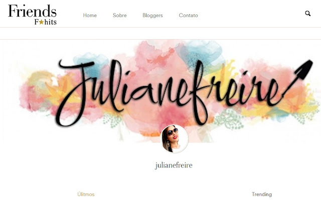 BLOG JULIANE FREIRE FHITS FRIENDS