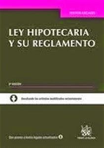 Textos Legales: Ley Hipotecaria y su Reglamento.