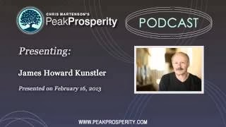 James Howard Kuntsler on Peak Prosperity