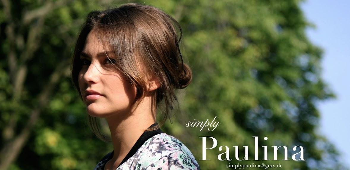 simply Paulina.