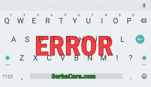 Keyboard Android Error / Tidak Muncul