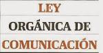 Ley Orgánica de Comunicación del Ecuador