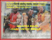 Malaysia Boleh Tahniah Mr Asia kali ke8 Sazali Samad.ANDA TERBAIK, Nu-Prep 100 YAKIN NO 1 PASTI
