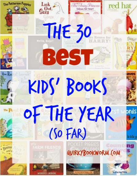 Quirky Bookworm: The 30 Best Kids' Books of the Year (So Far) :: 20 Picture Books and 10 Board Books Your Children are Guaranteed to Love