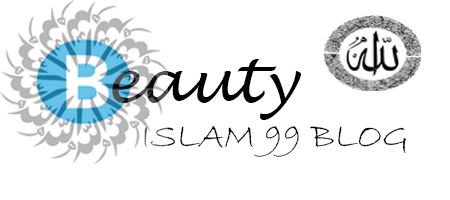 Beauty Islam Blog 99 | Just Share What I Know