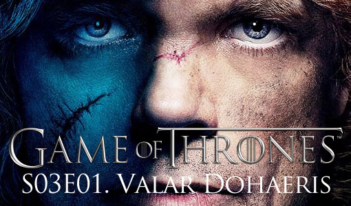 Game of Thrones S03E01. Valar Dohaeris