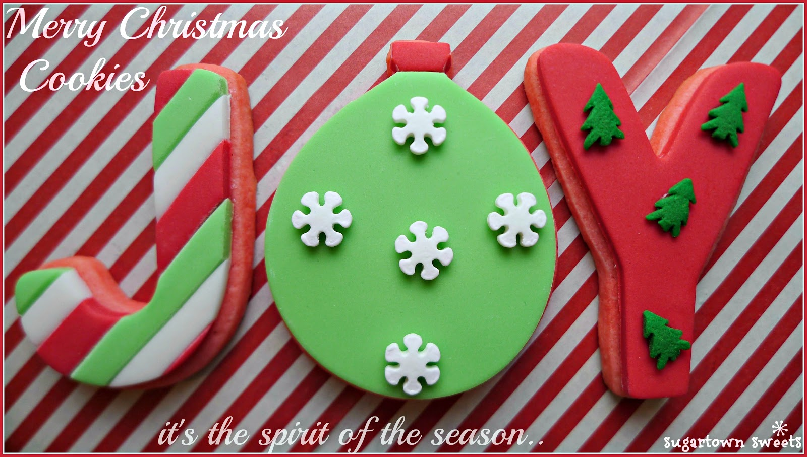 Sugartown Sweets Merry Christmas Cookies It S The Spirit Of The