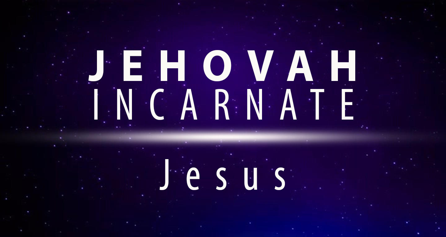 JEHOVAH INCARNATE