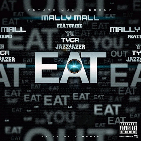 Mally Mall - Eat (feat. YG, Tyga & Jazz Lazer) - Single  Cover