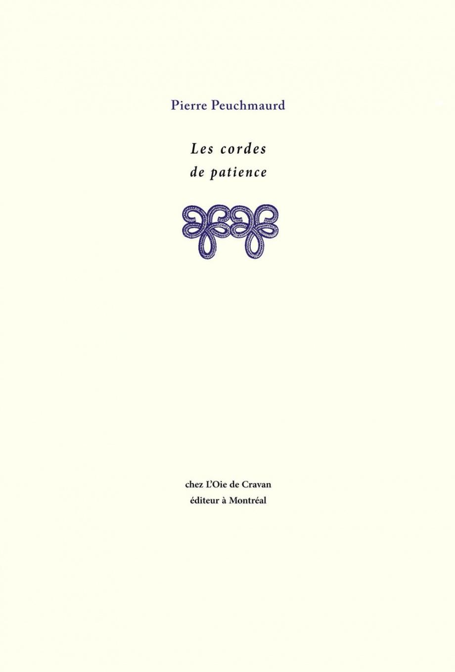 PIERRE PEUCHMAURD,LES CORDES DE PATIENCE, L'OIE DE CRAVAN, 2019