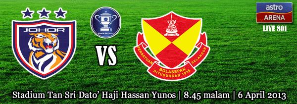 Live Streaming Darul Takzim vs Selangor 6 April 2013 - Piala FA 2013