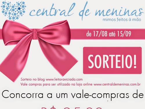 Promo especial: Sorteio de vale-compras na loja Central de Meninas - mimos feitos à mão