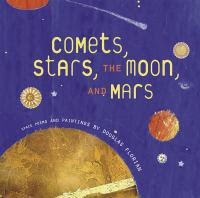 Comets, Stars, the Moon, and Mars: Space Poems and Paintings 811FLO
