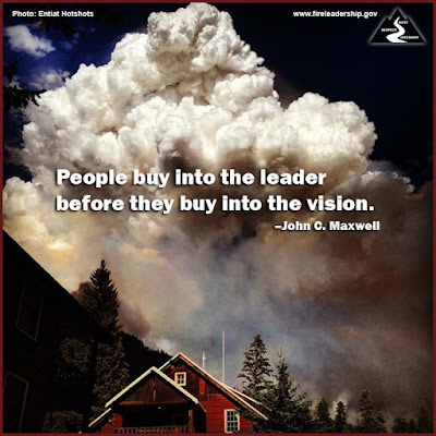 People buy into the leader before they buy into the vision. –John C. Maxwell