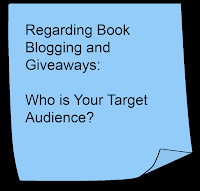 Book Blogging Giveaways: Who is Your Target Audience?