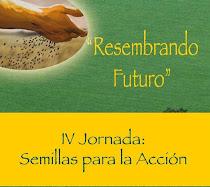 """IV Jornada """"Semillas para la Acción"""""""