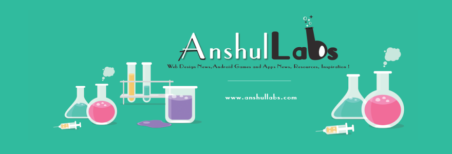 Anshul Labs - Web Design News, Android Games and Apps News, Resources, Inspiration