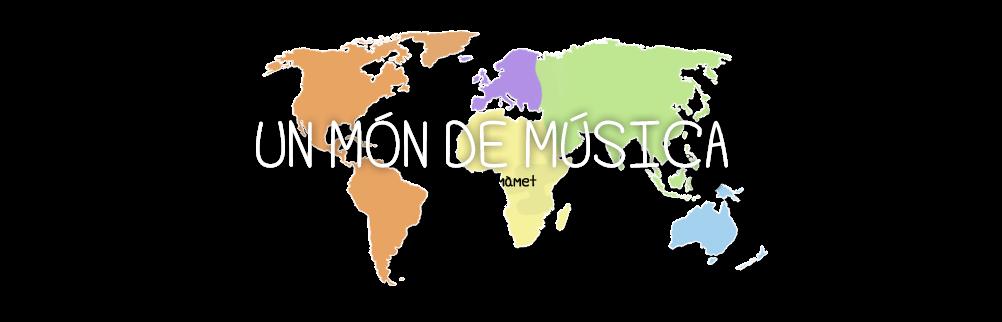 UN MÓN  DE MÚSICA