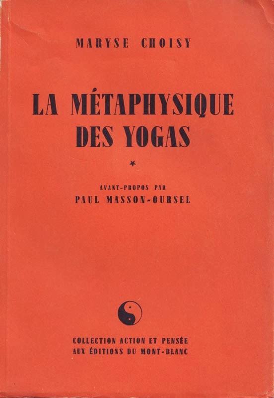 http://marysechoisy.blogspot.fr/2014/01/1948-la-metaphysique-des-yogas.html