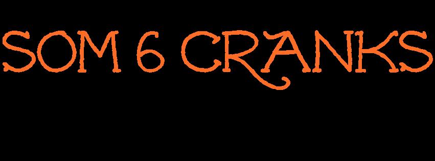 Som 6 cranks