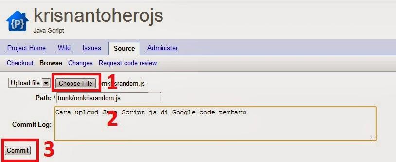 OM Kris blog : Cara Upload dan Simpan Java Script JS di Google Code Terbaru