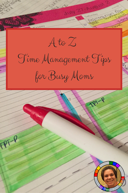 How one working mom has become efficient with my time utilizing these time management tips, an A to Z list.