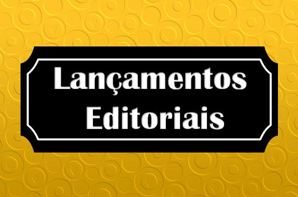 COLUNA: LANÇAMENTOS EDITORIAIS