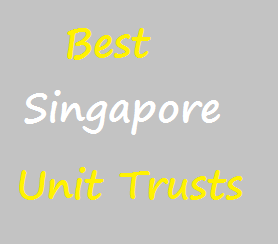 10 Best Singapore Unit Trusts 2014 & 2015