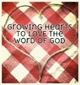 Growing Hearts to LOVE God's Word