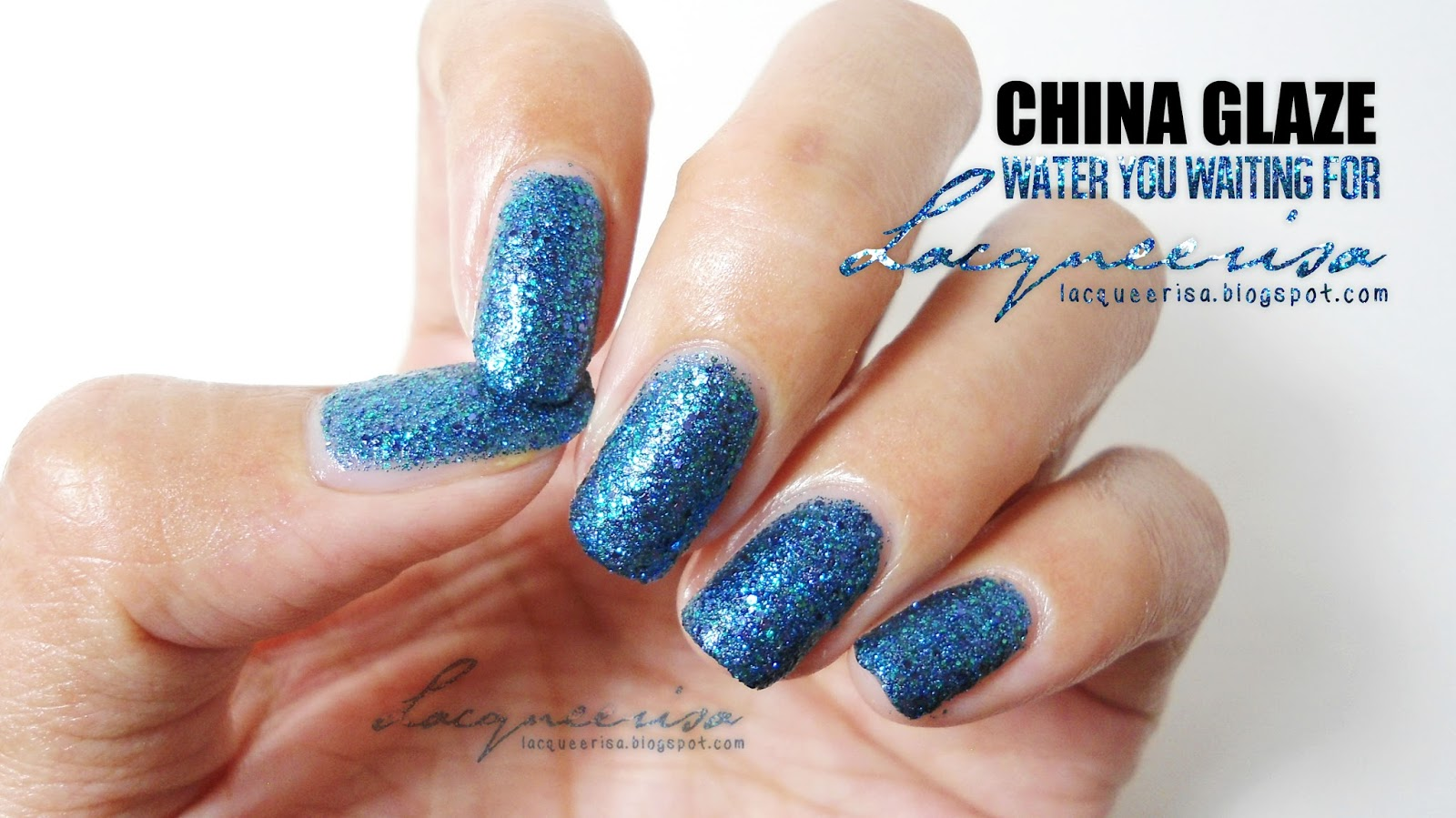 Lacqueerisa: China Glaze Water You Waiting For