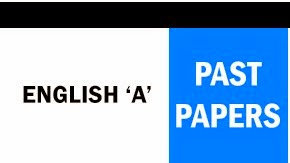 English 'A' Past Papers