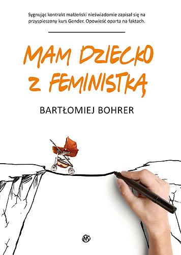 """Bartłomiej Bohrer """"Mam dziecko z feministką"""""""
