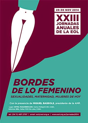XXIII Jornadas Anuales de la EOL    Bordes de lo femenino Sexualidades, maternidad, mujeres de hoy