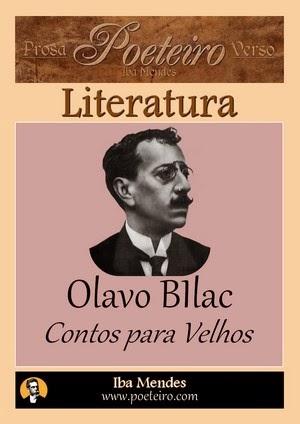 Olavo Bilac - Contos para Velhos - Iba Mendes