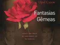 """Resenha """"Fantasias Gêmeas"""" - Coleção Muito Prazer - Vol. 03 - Opal Carew"""