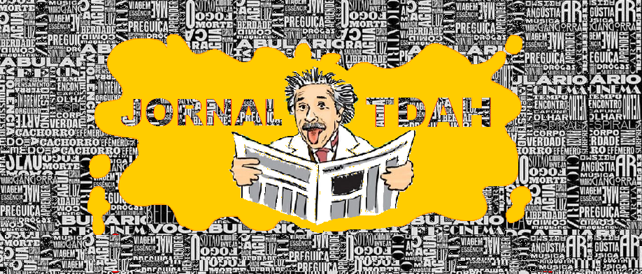 JORNAL TDAH DDA/ Universo DDA / Deficit Atenção