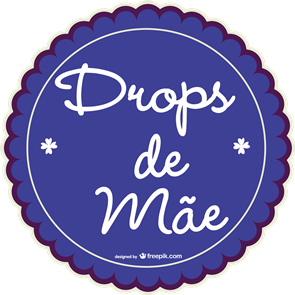 ♡ Drops de Mãe ♡