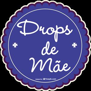 ♡ Drops de Mãe ♡