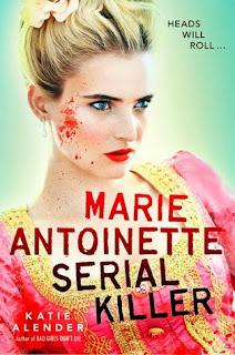 Marie Antoinette Serial Killer Katie Alender book cover