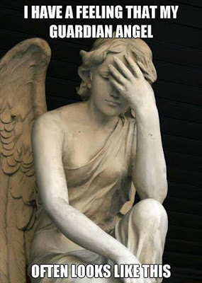 I have a feeling that my guardian angel often looks like this.