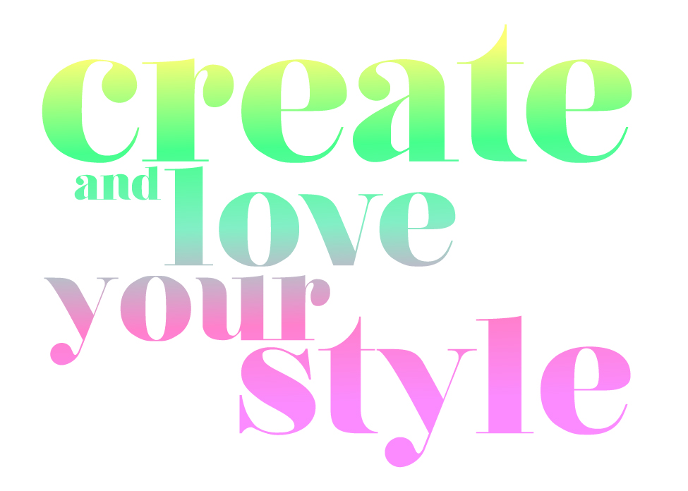 Create & Love your Style