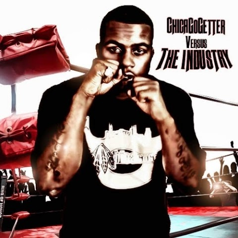 MIXTAPE REVIEW: ChicaGoGetter Versus The Industry (Hosted by @Samhoody)