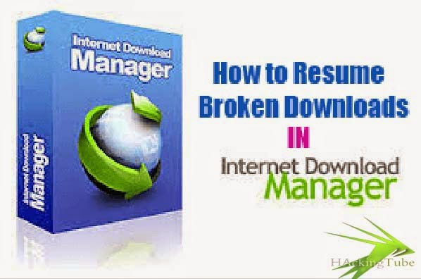 hackingtube how to resume download of a broken expired file in idm