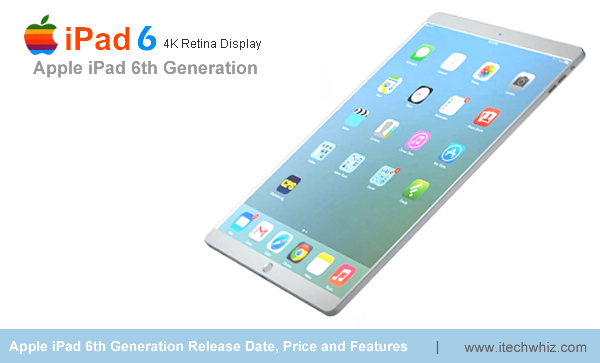 iPad 6 2014 Release Date, Price, Rumors, Specs and Features