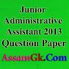 Previous Year Assam Secretariat 2013 - Junior Administrative Assistant Question Paper