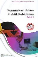 AJIBAYUSTORE  Judul Buku : KOMUNIKASI DALAM PRAKTIK KEBIDANAN Edisi 2 Pengarang : Rita Yulifah & Tri Johan Agus Yuswanto Penerbit : Salemba Medika